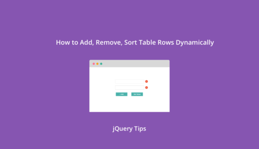 How to Add, Remove, and Sort Table Rows Dynamically using jQuery